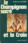 Image of: Le Champignon sacré et la Croix