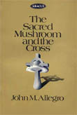 Image of: The Sacred Mushroom and the Cross, Abacus Paperback edition